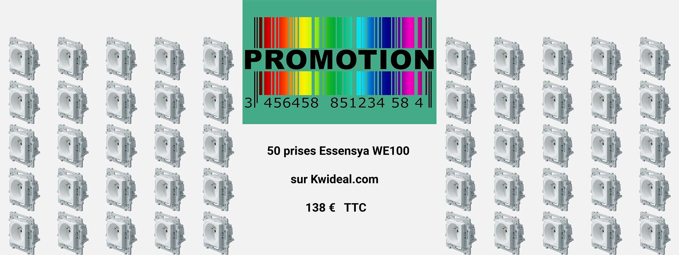 50 prises Essensya WE100 en promotion